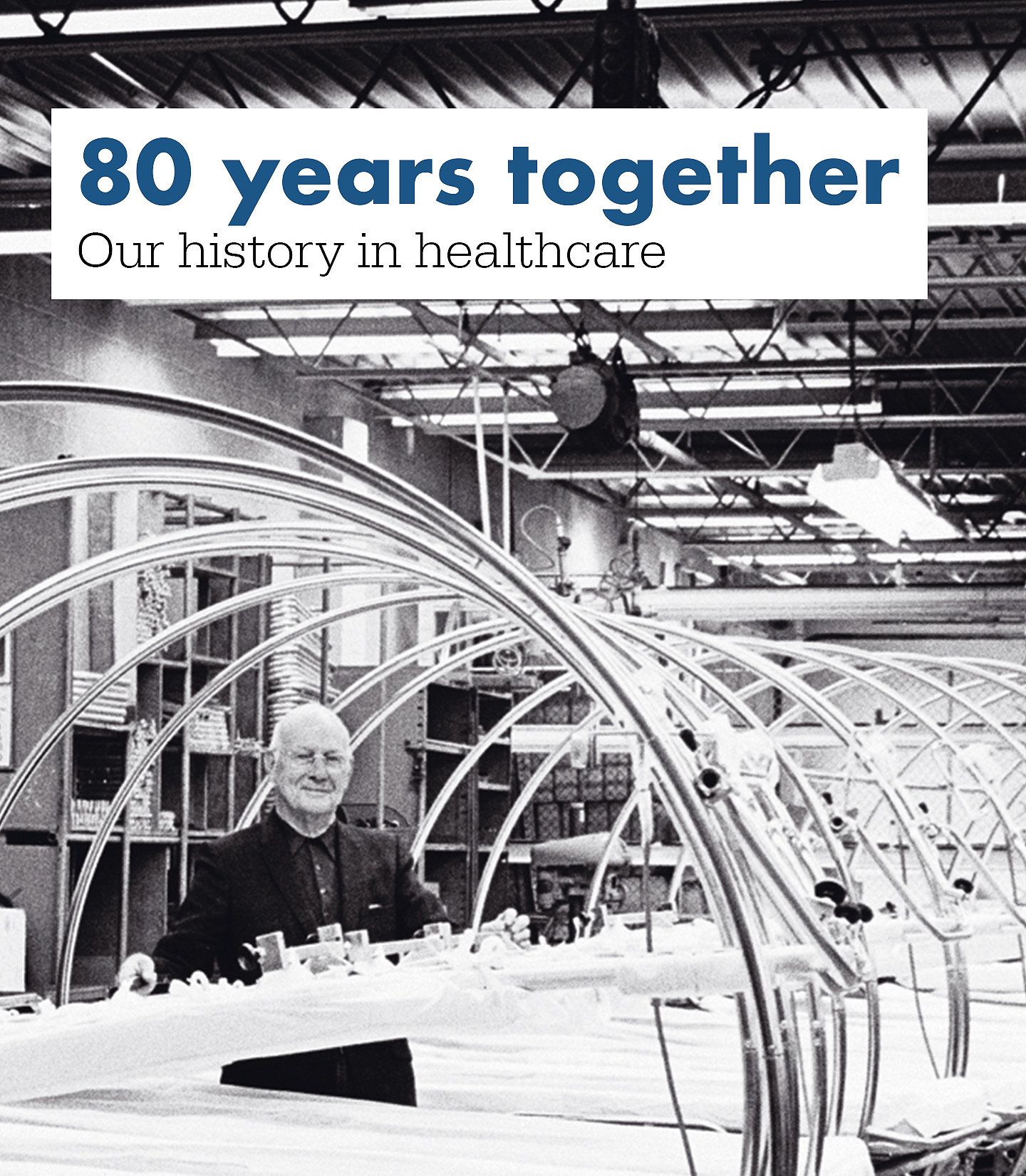 80 years together; Our history in healthcare
