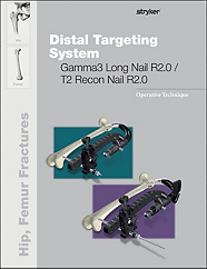 Distal Targeting System Gamma3 Long Nail R2.0 / T2 Recon Nail R2.0 Operative Technique
