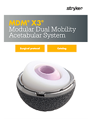 MDM X3 Modular Dual Mobility Acetabular System Surgical Protocol - MDM-SP-1_Rev-3_29426
