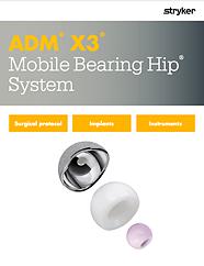 ADM X3 Mobile Bearing Hip System Surgical Protocol - ADMX3-SP-1_Rev-2_29427