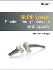 SR PIP System Proximal Interphalangeal Arthroplasty operative technique