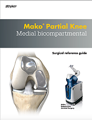 Mako Partial Knee Medial bicompartmental Surgical reference guide - MAKPKA-PG-3